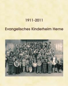 Book Cover: 1911 - 2011 Chronik des Evangelischen Kinderheims Herne